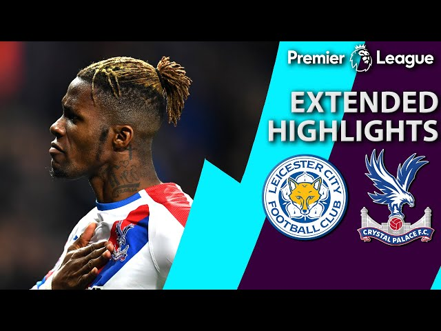 Leicester City v. Crystal Palace | PREMIER LEAGUE EXTENDED HIGHLIGHTS | 2/23/19 | NBC Sports