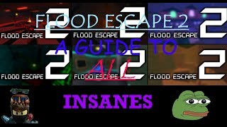 A GUIDE TO ALL INSANES | Flood Escape 2 | The Wally (READ DESCRIPTION)