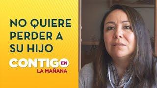 Mujer acusa estar desesperada por pérdida de cuidados de su hijo - Contigo en La Mañana