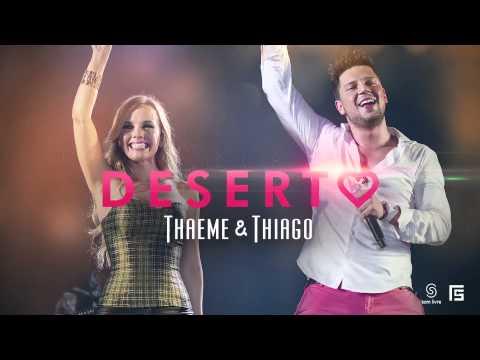 Thaeme & Thiago - Deserto (Lançamento 2013)