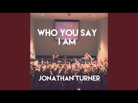 Jonathan Turner - Who You Say I Am mp3 letöltés