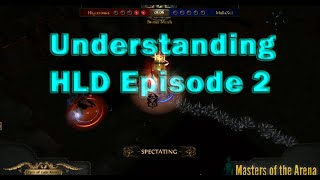 Understanding HLD in Path of Exile:  Episode 2