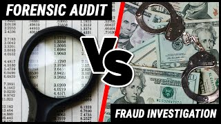 The difference between a Forensic Audit and Fraud Investigation