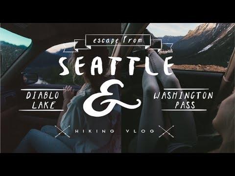 Escape From Seattle | Diablo Lake | Washington Pass | Hiking & Nature Vlog