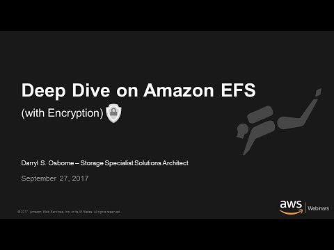 Deep Dive on Amazon EFS with Encryption - 2017 AWS Online Tech Talks