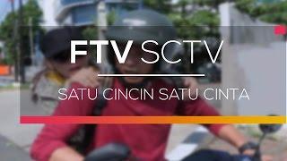 Video FTV SCTV  - Satu Cincin Satu Cinta download MP3, 3GP, MP4, WEBM, AVI, FLV Agustus 2018