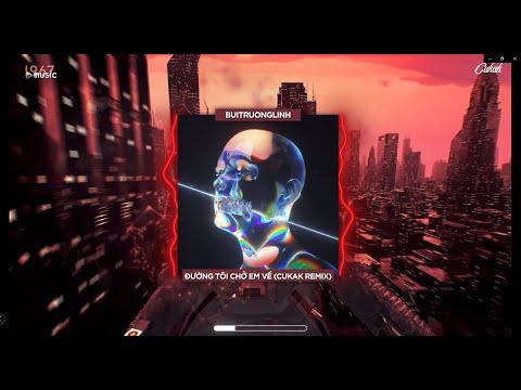 Đường Tôi Chở Em Về - Buitruonglinh「Cukak Remix」/ Audio Lyrics