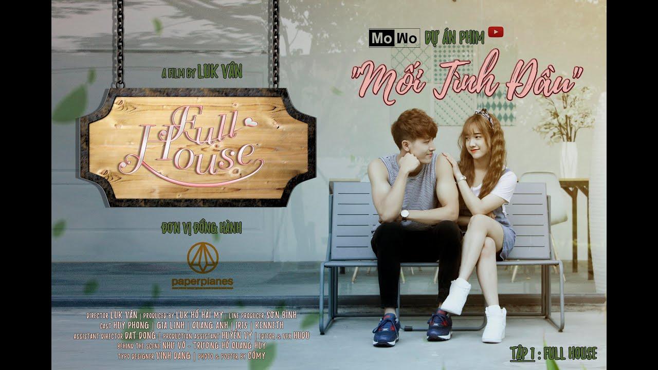 [Mối tình đầu] FULL HOUSE (Official) – MoWo