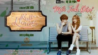 [Mối tình đầu] FULL HOUSE (Official) - MoWo