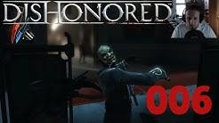 Dishonored: #006 Auf die harte Tour! [Stream]