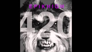 dl epik high 420 feat double k yankie dok2 sean2slow dumbfoundead topbob myk