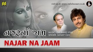Najar Na Jaam Chhalkavi: Singer: Sanjay Oza | Music: Gaurang Vyas
