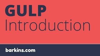 Introduction to Gulp JavaScript Task Runner - Step by Step Tutorial