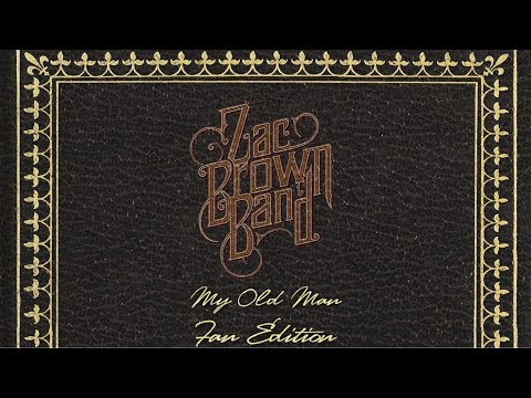 Zac Brown Band  My Old Man  Lyric  Fan Edition