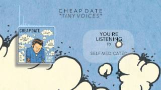 [TINY VOICES] Cheap Date - Self Medicated