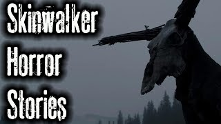 10 SCARY SKINWALKER STORIES (Compilation)