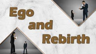 Ego y Renacimiento
