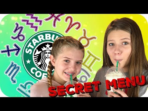 STARBUCKS SECRET MENU DRINKS ACCORDING TO OUR ZODIAC SIGN    Taylor and Vanessa