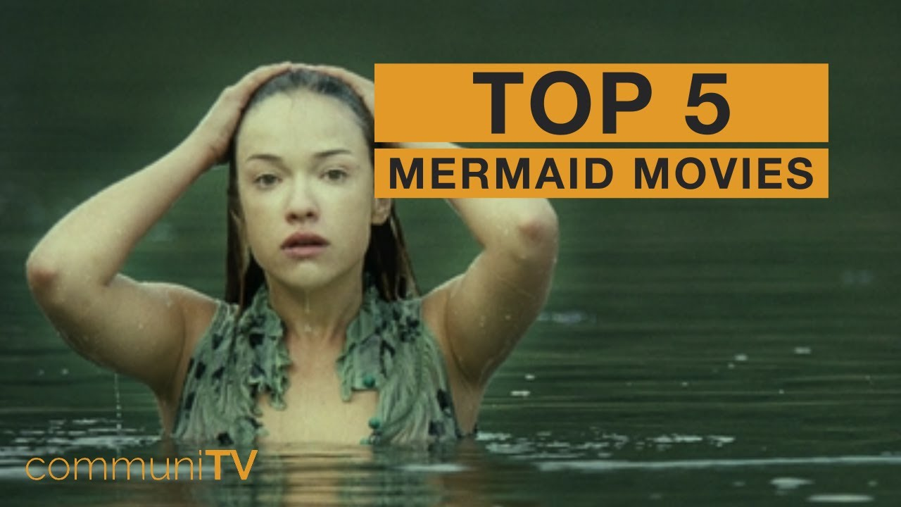 Download TOP 5: Mermaid Movies [Live Action]