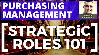 Lesson 3 - Purchasing  Strategy 101 - Learn the core strategic roles in purchasing management.