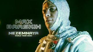 MAX BARSKIH - NEZEMNAYA | World Tour [Part 1]
