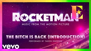 """Cast Of """"Rocketman"""" - The Bitch Is Back (Introduction / Visualiser)"""