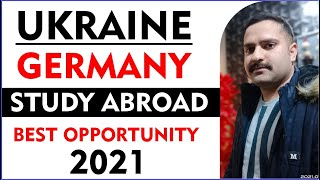 Study abroad Ukraine & Germany best opportunity for 2021
