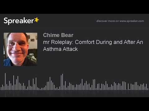mr Roleplay: Comfort During and After An Asthma Attack