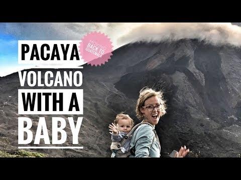 CLIMBING PACAYA VOLCANO - WITH A BABY - GUATEMALA