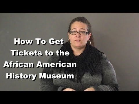 How To Get Tickets To The Museum Of African American History And Culture