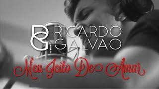 Baixar Meu Jeito de Amar - Ricardo Galvão (Webclipe Oficial)