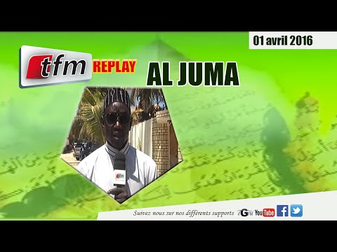 Al Juma - 01 avril 2016 avec Oustaz Ndiaga Seck - TFM