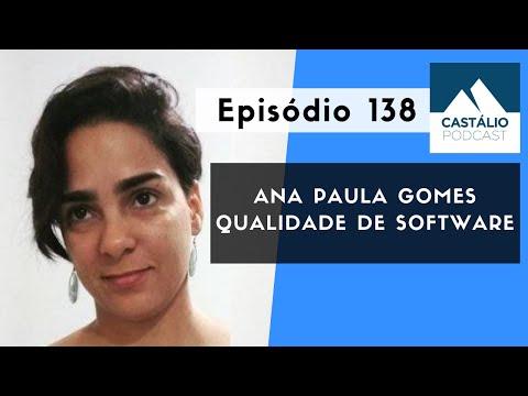 Castálio Podcast - 138 - Ana Paula Gomes - Qualidade de Software