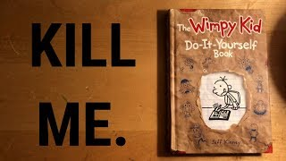 Reading My Diary Of A Wimpy Kid: Do It Yourself Book (i want to die)