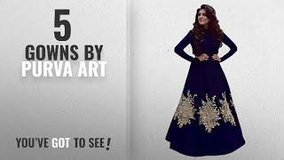 Top 10 Purva Art Gowns 2018 Purva Art Women 39 s Taffeta Silk Codding Butta Work Stitched Long Gown