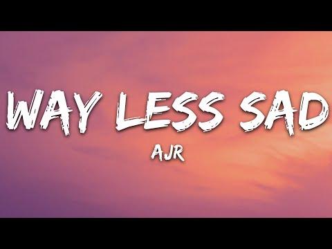 Ajr - Way Less Sad
