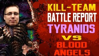Tyranids vs Blood Angels Kill Team Batrep Ep 1