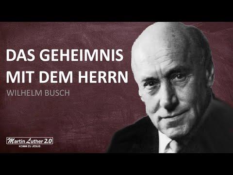 Wilhelm Busch - Das Geheimnis mit dem Herrn