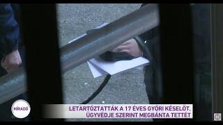 Letartóztatták a 17 éves győri késelőt, ügyvédje szerint megbánta tettét