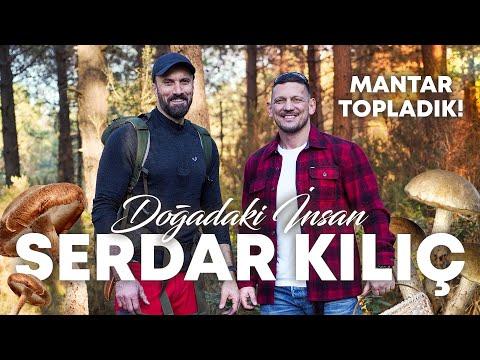 SERDAR KILIÇ İLE MANTAR TOPLADIK!