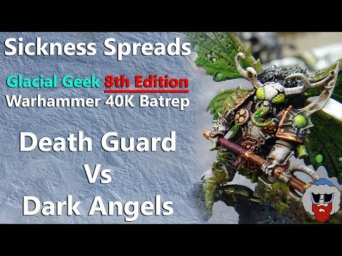 NEW Dark Angels VS Death Guard - 8th Edition Warhammer 40K Batrep - 1,500pts