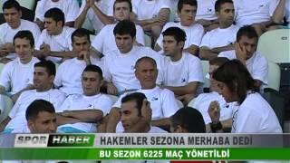 HAKEMLER SEZONA MERHABA DEDİ