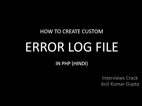 HOW CAN CREATE CUSTOM ERROR LOG FILE WITH PHP IN HINDI (1 To 4 Years)