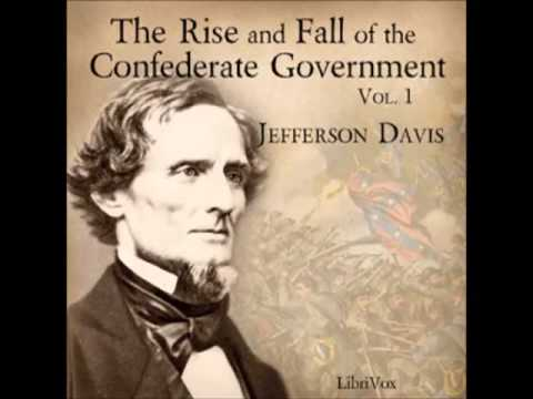 The Rise and Fall of the Confederate Government: Volume II