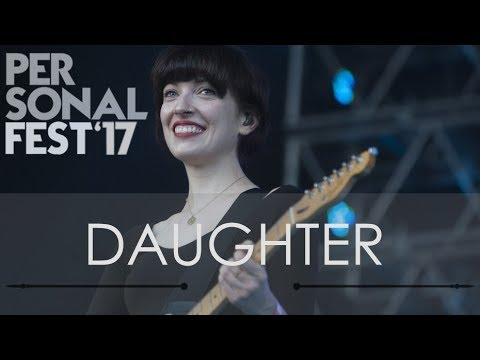 Daughter -  @Personal Fest 2017 Buenos Aires, Argentina - 12
