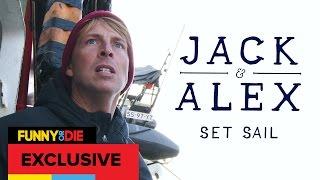 Jack & Alex Set Sail
