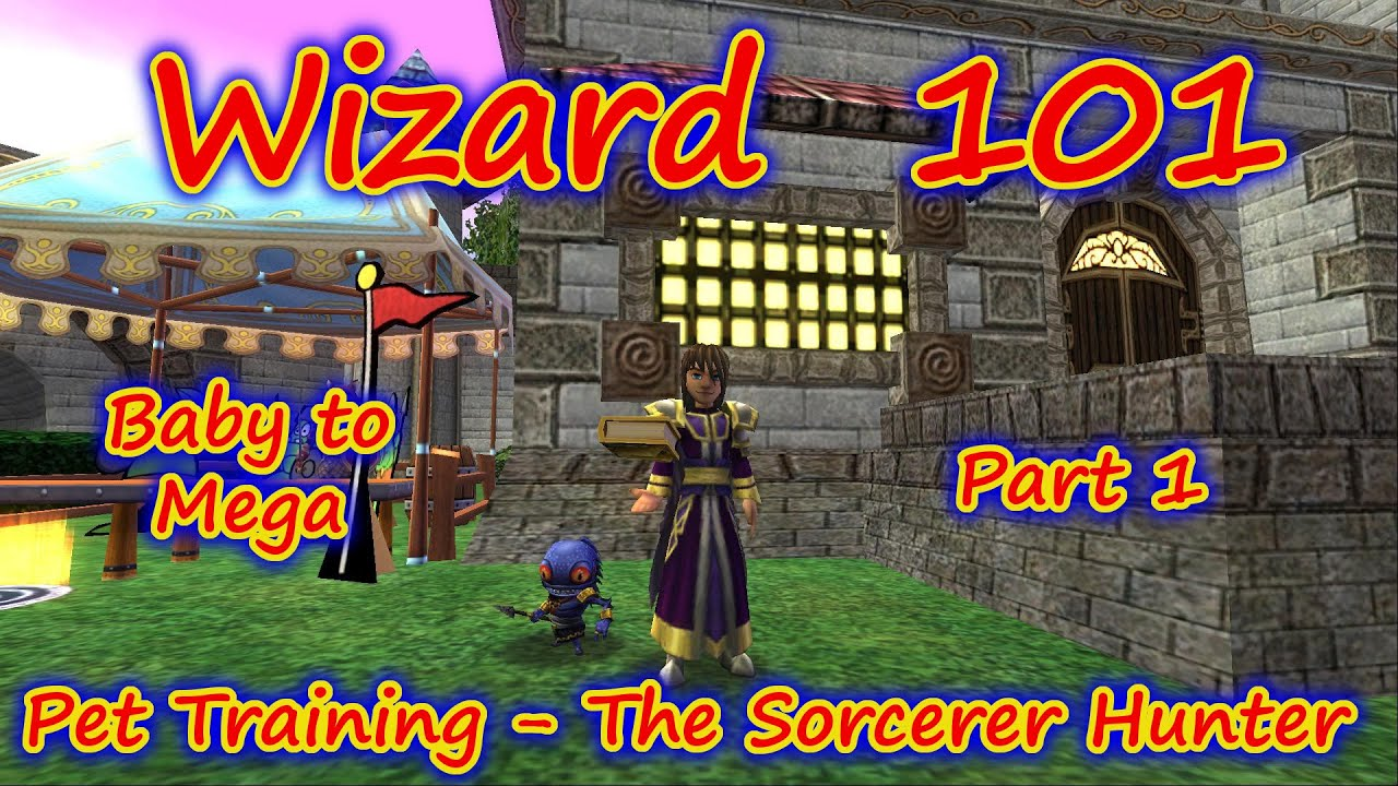Wizard101 Pet Training Baby To Mega The Sorcerer Hunter Part 1