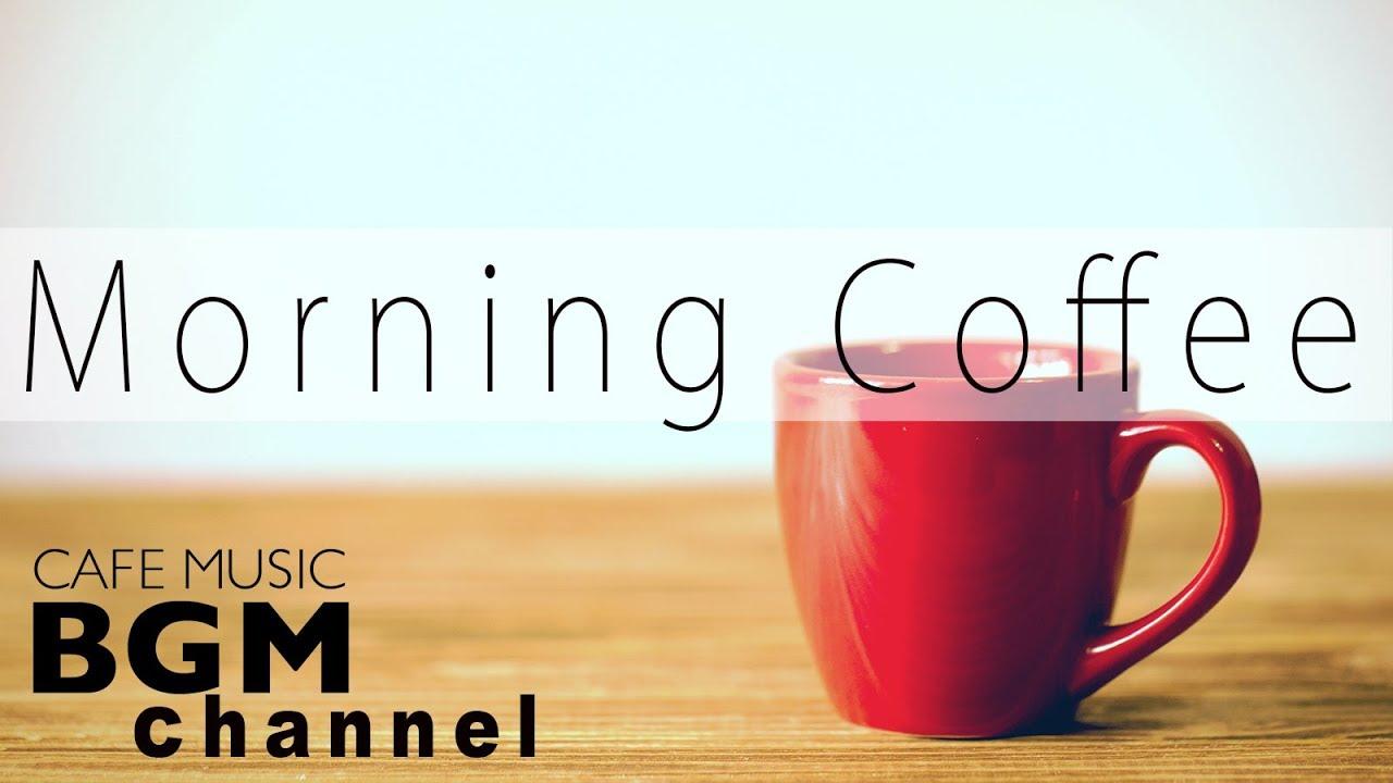 Morning Jazz Music - Relaxing Cafe Music - Jazz & Bossa Nova Music For Work, Study