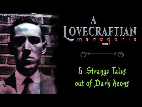 """A Lovecraftian Menagerie"" 
