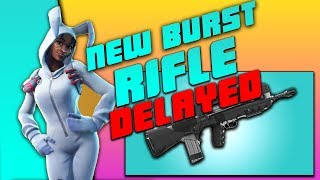 NEW LEGENDARY BURST RIFLE DELAYED - FORTNITE BATTLE ROYALE PATCH v4.2 DELAY PS4 LIVE NOW